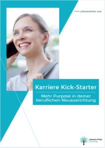 Karriere Kick-Starter für mehr Purpose in deiner beruflichen Neuausrichtung